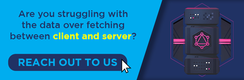 Are you struggling with the data over fetching between client and server?