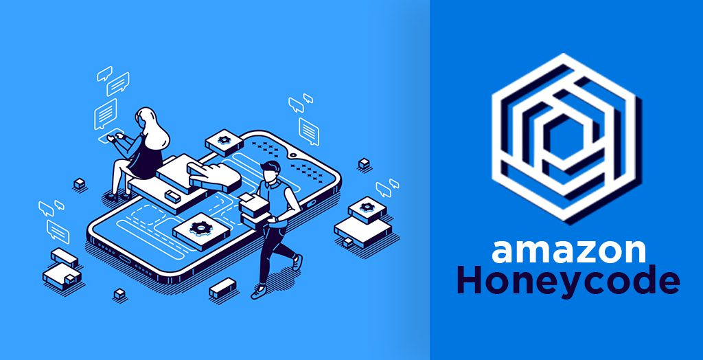 Amazon Honeycode – A 'No-Code' Application Builder