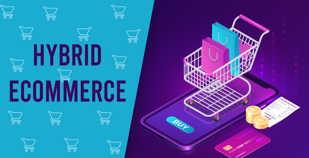 Hybrid eCommerce- A new trend in the eCommerce industry