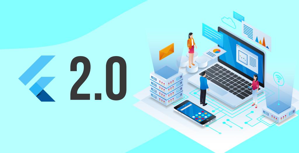Flutter 2.0 How has the framework evolved